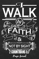 2 Corinthians 5: 7 I Walk By Faith: Faux Chalk 6x9 Women's Prayer Journal With 120 A.C.TS. Pages, Prayer Warrior's Guided Notebook For