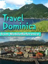 Travel Dominica: an illustrated travel guide to the Island of Dominica, Caribbean (Mobi Travel)