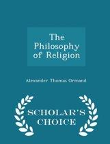 The Philosophy of Religion - Scholar's Choice Edition