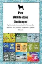 Pug 20 Milestone Challenges Pug Memorable Moments.Includes Milestones for Memories, Gifts, Grooming, Socialization & Training Volume 2