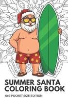Summer Santa Coloring Book 6x9 Pocket Size Edition: Color Book with Black White Art Work Against Mandala Designs to Inspire Mindfulness and Creativity