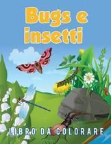Bugs E Insetti Libro Da Colorare