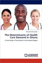 The Determinants of Health Care Demand in Ghana
