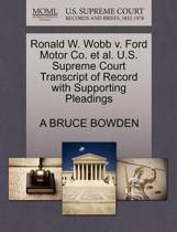 Ronald W. Wobb V. Ford Motor Co. et al. U.S. Supreme Court Transcript of Record with Supporting Pleadings