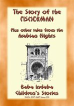 THE STORY OF THE FISHERMAN plus 4 more Children's Stories from 1001 Arabian Nights