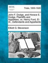 John F. Dodge, and Horace E. Dodge, Plaintiffs and Appellees, vs. Henry Ford, et al., Defendants and Appellants