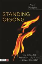 Standing Qigong for Health and Martial Arts - Zhan Zhuang