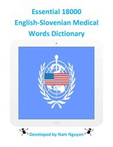Essential 18000 English-Slovenian Medical Words Dictionary