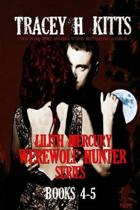 Lilith Mercury, Werewolf Hunter Books 4-5