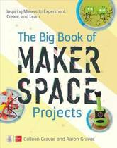 The Big Book of Makerspace Projects