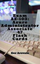 Exam AZ-103: Azure Administrator Associate 47 Flash Cards