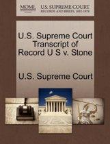 U.S. Supreme Court Transcript of Record U S V. Stone
