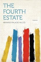 THE FOURTH ESTATE VOLUME ONE