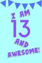 I Am 13 and Awesome!