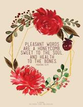 Pleasant Words Are a Honeycomb, Sweet to the Soul, and Health to the Bones - Proverbs 16
