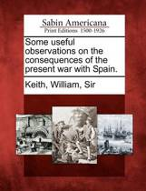 Some Useful Observations on the Consequences of the Present War with Spain.