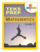 Rise & Shine Teks Prep Grade 5 Mathematics