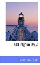 Old Pilgrim Days
