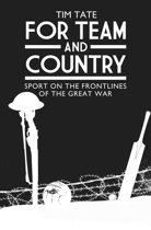 For Team and Country - Sport on the Frontlines of the Great War