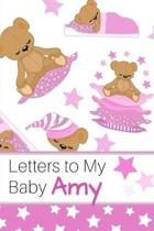 Letters to My Baby Amy: Personalized Journal for New Mommies with Baby Girl Name