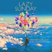 Lazy Sunday - Greatest Chillou