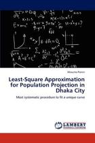 Least-Square Approximation for Population Projection in Dhaka City
