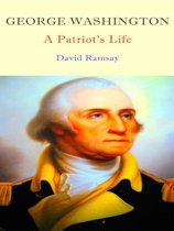 George Washington - A Patriot's Life
