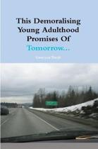 This Demoralising Young Adulthood Promises of Tomorrow...