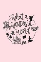 What a WONDERFUL WORLD: Dot Grid Journal, 110 Pages, 6X9 inches, Disney Parks Graphic on Light Pink matte cover, dotted notebook, bullet journ