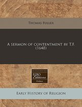 A Sermon of Contentment by T.F. (1648)