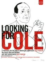 Looking For Cole - A Portrait Of The Great Americain Composer Cole Porter