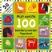 Mijn eerste 100 - Mijn eerste 100 boerderijwoorden flapjesboek