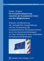 Die Kompetenzabgrenzung zwischen der Europäischen Union und den Mitgliedstaaten