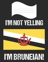 I'm Not Yelling I'm Bruneian: Notebook (Journal, Diary) For Bruneians - 60 Sheets - 120 Lined Pages