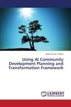 Using AI Community Development Planning and Transformation Framework