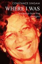 Where I Was: A Memoir from the Margins