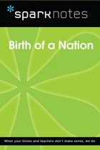 Birth of a Nation (SparkNotes Film Guide)
