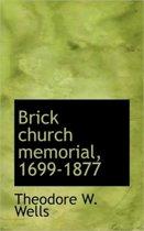 Brick Church Memorial, 1699-1877