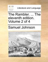 The Rambler. ... the Eleventh Edition. Volume 2 of 4
