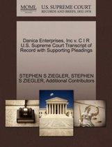 Danica Enterprises, Inc V. C I R U.S. Supreme Court Transcript of Record with Supporting Pleadings