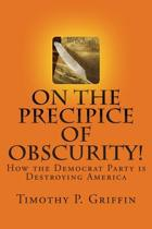On the Precipice of Obscurity!