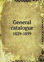 General Catalogue 1829-1899