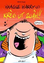 Haagse Harry / Kreg ut zuah!!