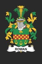 Rowan: Rowan Coat of Arms and Family Crest Notebook Journal (6 x 9 - 100 pages)