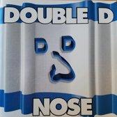 Double D Nose