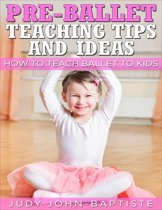 Pre-ballet Teaching Tips and Ideas