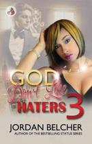 God Don't Like Haters 3