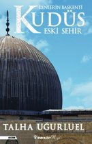 Ugurluel, T: Dinlerin Baskenti Kudüs Eski Sehir