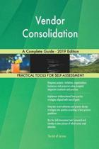 Vendor Consolidation a Complete Guide - 2019 Edition