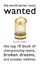 The World Series' Most Wanted (TM)
